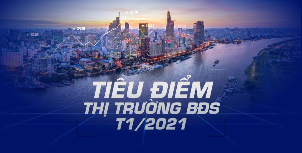 thi truong bat dong san t1 2021 1024x521 - Tiêu điểm thông tin thị trường bất động sản tháng 1/2021